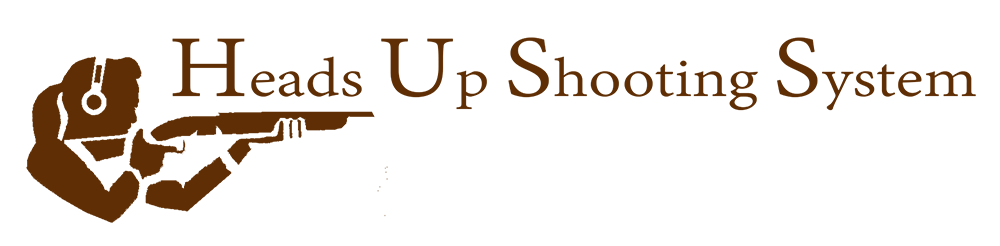 Heads Up Shooting System